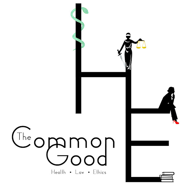 The Common Good: Health, Law and Ethics