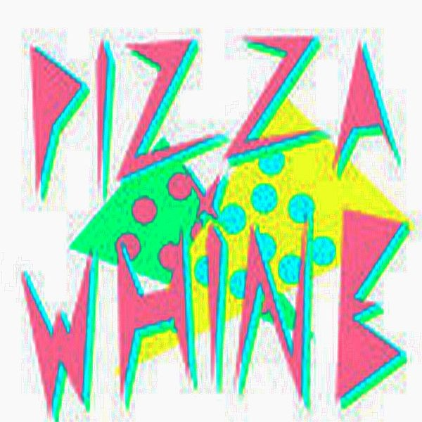 Pizza and Whine